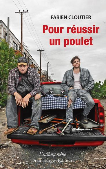 Pour réussir un poulet / Fabien Cloutier