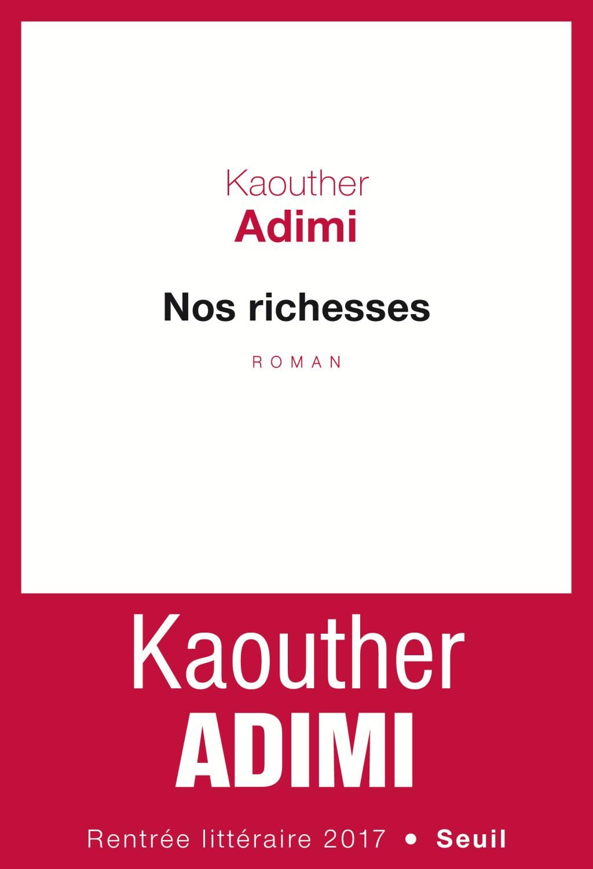 Nos richesses / Kaouther Adimi