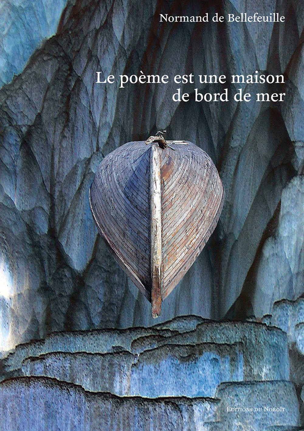 Le poème est une maison de bord de mer / Fabien Cloutier
